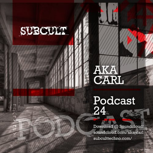 SUB CULT Podcast 24 – Aka Carl – Download Available!