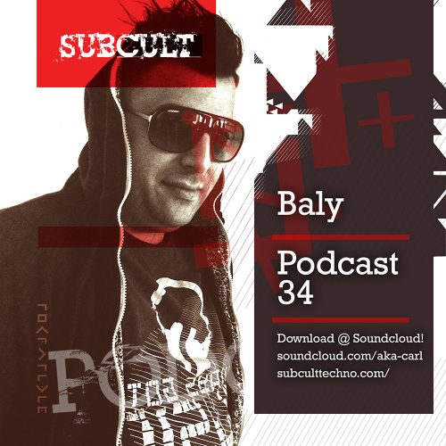 SUB CULT Podcast 34 – Baly – Download Available!