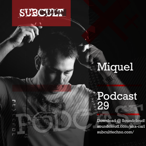 SUB CULT Podcast 29 – Miquel – Download Available!