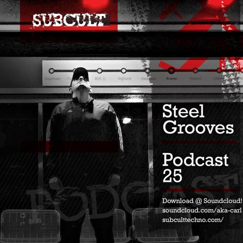 SUB CULT Podcast 25 Steel Grooves – Download Available!
