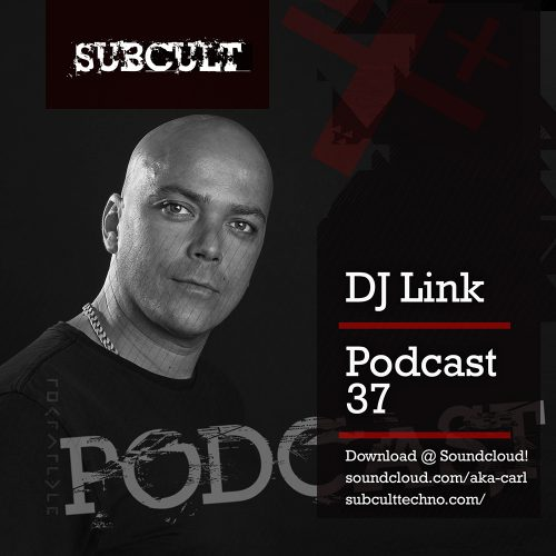SUB CULT Podcast 37 – DJ LInk – Download Available!