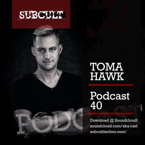 SUB CULT Podcast 40 – Toma Hawk