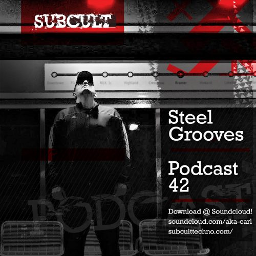 SUB CULT Podcast 42 – Steel Grooves